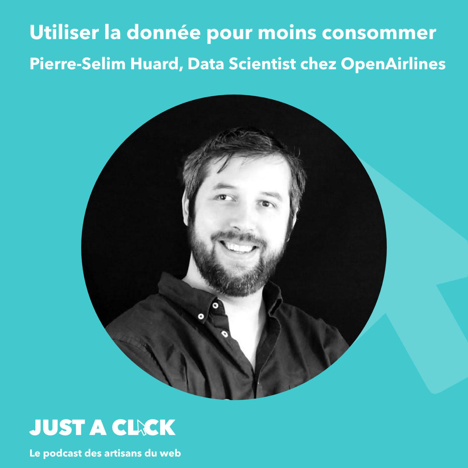 Pierre-Selim Huard, Data Scientist & Product Manager chez OpenAirlines - Utiliser la donnée pour moins consommer